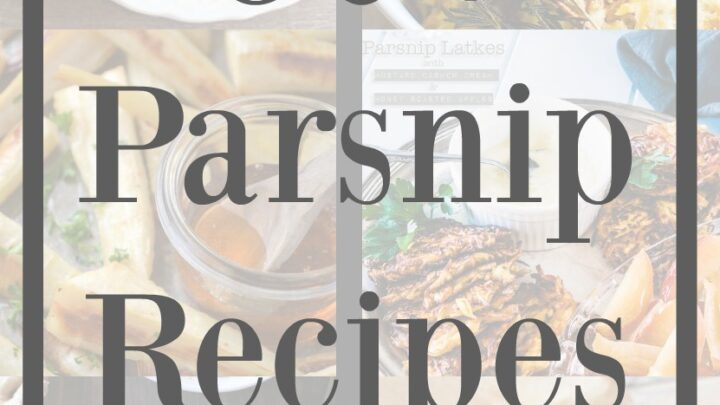 60+ Recipes that call for Parsnips.